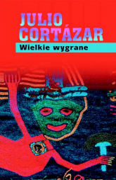 Wielkie wygrane - Julio Cortazar | mała okładka