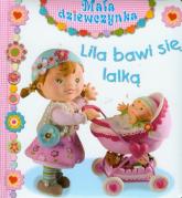 Lila bawi się lalką - Emilie Beaumont | mała okładka