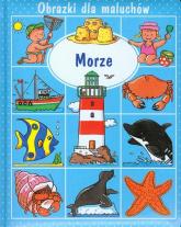 Morze Obrazki dla maluchów - Emilie Beaumont | mała okładka