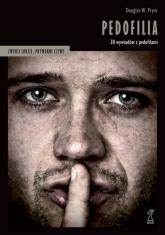 Pedofilia 30 wywiadów z pedofilami - Pryor Douglas W. | mała okładka