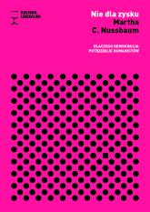 Nie dla zysku Dlaczego demokracja potrzebuje humanistów - Nussbaum Martha C. | mała okładka