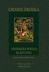Ciemne źródła Niemiecka poezja klasyczna -  | mała okładka