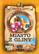 Miasto z gliny - Przemek Corso | mała okładka