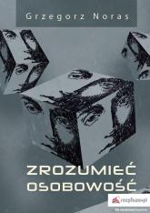 Zrozumieć osobowość - Grzegorz Noras | mała okładka