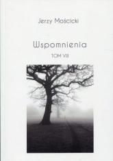 Wspomnienia Tom VIII - Jerzy Mościcki | mała okładka