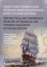 Praktyczne i teoretyczne problemy prawa finansowego wobec wyzwań XXI wieku -    mała okładka
