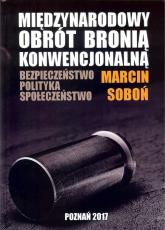 Miedzynarodowy obrót bronią konwencjonalną - Marcin Soboń | mała okładka