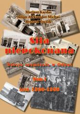 Siła niepokonana Dzieje rzemiosła w Gdyni.Tom I lata 1920-1956 - Kardas Mariusz, Michaś Julian Aleksander, Toczek Ryszard | mała okładka