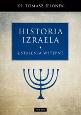 Historia Izraela Ustalenia wstępne - Tomasz Jelonek | mała okładka