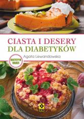 Ciasta i desery dla diabetyków - Agata Lewandowska | mała okładka