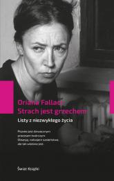 Strach jest grzechem Listy z niezwykłego życia - Oriana Fallaci | mała okładka