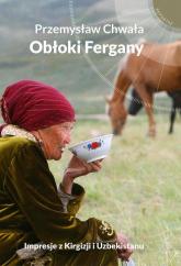 Obłoki Fergany - Przemysław Chwała   mała okładka