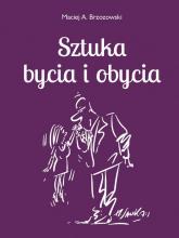 Sztuka bycia i obycia 2 - Maciej Brzozowski | mała okładka