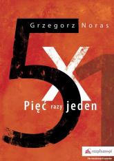 Pięć razy jeden - Grzegorz Noras | mała okładka
