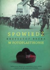 Spowiedź w fotoplastikonie - Krzysztof Beśka | mała okładka