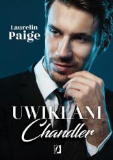Uwikłani Tom 5 Chandler - Laurelin Paige | mała okładka