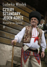 Cztery sztandary jeden adres Historie ze Spisza - Ludwika Włodek | mała okładka