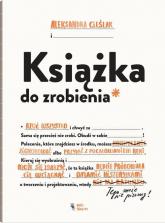 Książka do zrobienia - Aleksandra Cieślak | mała okładka