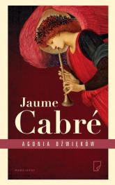 Agonia dźwięków - Jaume Cabre | mała okładka