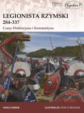 Legionista rzymski 284-337 Czasy Dioklecjana i Konstantyna - Ross Cowan | mała okładka