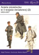 Armia niemiecka w I wojnie światowej (2) 1915-1917 - Thomas Nigel | mała okładka