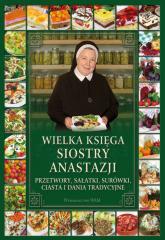Wielka księga siostry Anastazji Przetwory, sałatki, surówki, ciasta i dania tradycyjne - Anastazja Pustelnik | mała okładka