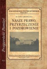 Nasze prawo przyrzeczenie i pozdrowienie Zagadnienia instruktorskie - Ewa Grodecka | mała okładka