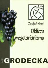 Oblicza wegetarianizmu - Maria Grodecka | mała okładka