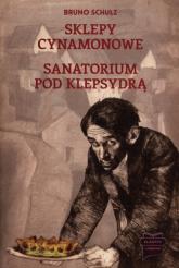 Sklepy cynamonowe / Sanatorium pod Klepsydrą - Bruno Schulz | mała okładka