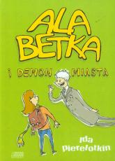 Ala Betka i demon miasta - Ida Pierelotkin | mała okładka
