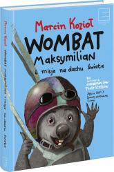 Wombat Maksymilian i Misja Na Dachu Świata - Marcin Kozioł | mała okładka
