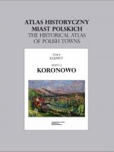Koronowo. Atlas historyczny miast polskich Tom 2 Kujawy, z. 2 -  | mała okładka
