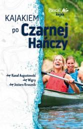 Kajakiem po Czarnej Hańczy - Marek Kwaczonek | mała okładka