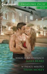 Wakacje na Hawajach W pałacu miłości - Blake Maya, Morey Trish | mała okładka