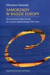 Samorządy w Radzie Europy Od powstania Rady Europy do szczytu wiedeńskiego 1993 roku - Mirosław Natanek | mała okładka