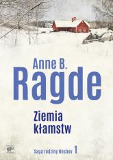 Saga rodziny Neshov Tom 1 Ziemia kłamstw - Ragde Anne B. | mała okładka