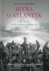 Bitwa o Atlantyk. Jak alianci wygrali II wojnę światową - Jonathan Dimbleby | mała okładka