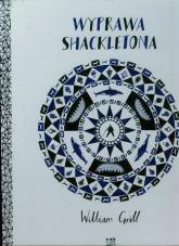 Wyprawa Shackletona - William Grill   mała okładka