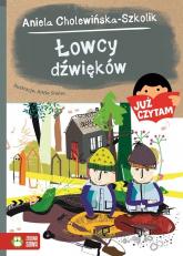 Już czytam Łowcy dźwięków - Aniela Cholewińska-Szkolik   mała okładka