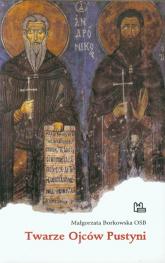 Twarze Ojców Pustyni - Małgorzata Borkowska | mała okładka