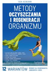 Metody oczyszczania i regeneracji organizmu - Olga Jelisejewa | mała okładka