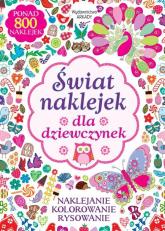 Świat naklejek dla dziewczynek Naklejanie, kolorowanie, rysowanie -  | mała okładka