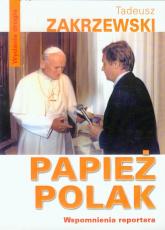 Papież Polak Wspomnienia reportera - Tadeusz Zakrzewski | mała okładka