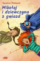 Mikołaj i dziewczyna z gwiazd - Sergiusz Pinkwart   mała okładka