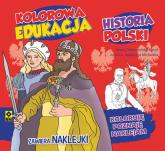 Kolorowa edukacja Historia Polski Naklejki - Dobrowolska-Kierył Marta, Michalska Agnieszka | mała okładka