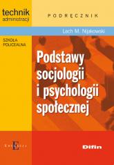 Podstawy socjologii i psychologii społecznej Podręcznik - Nijakowski Lech Michał | mała okładka
