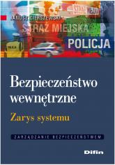 Bezpieczeństwo wewnętrzne Zarys systemu - Janusz Gierszewski | mała okładka