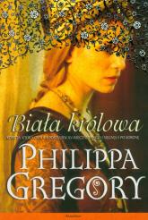 Wojna dwu róż 1 Biała królowa - Philippa Gregory | mała okładka