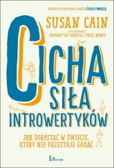 Cicha siła introwertyków Jak dorastać w świecie, który nie przestaje gadać - Susan Cain | mała okładka