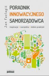 Poradnik Innowacyjnego samorządowca - Jan Fazlagić | mała okładka